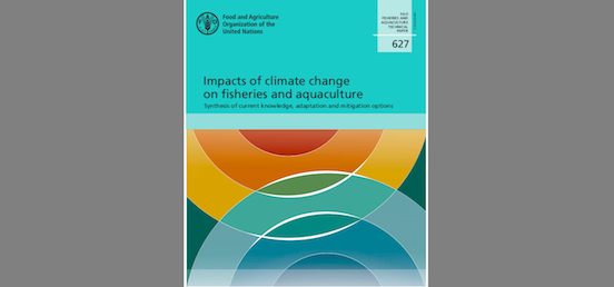 Impacts of climate change on fisheries and aquaculture (FAO)