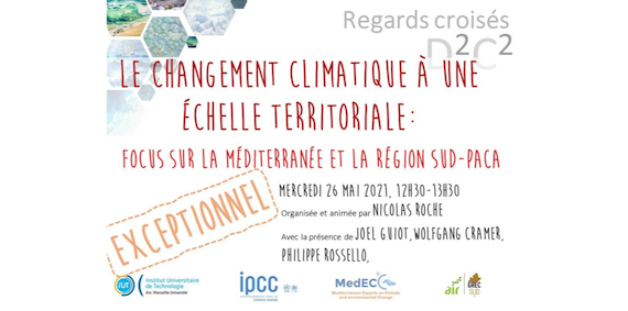 Read more about the article Conference: impacts of climate change at a territorial scale : focus on the Mediterranean and SUD-PACA region, France (in French), 26 May 2021